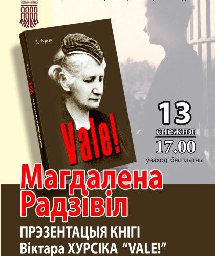Прэзентацыя кнігі Віктара Хурсіка «Vale!» пра Магдалену Радзівіл